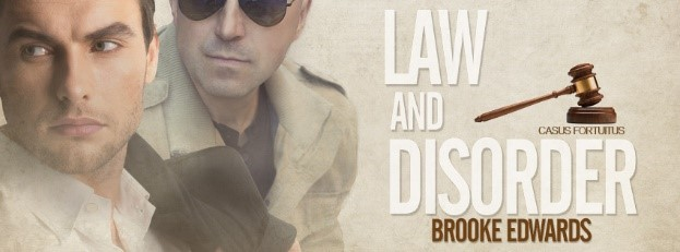 Law and Disorder Gay Romance from Brooke Edwards